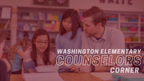 Washington Elementary Counselors Corner