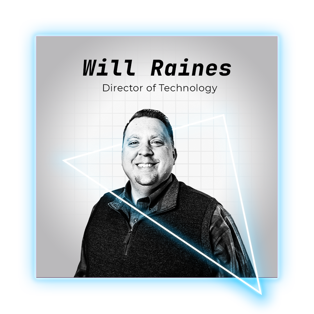 Will Raines Director of Technology
