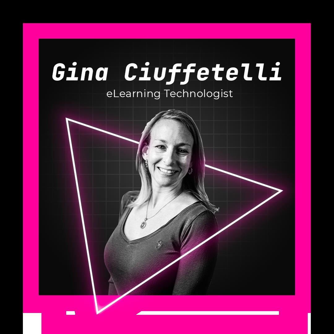 Gina Ciuffetelli eLearning Technologist