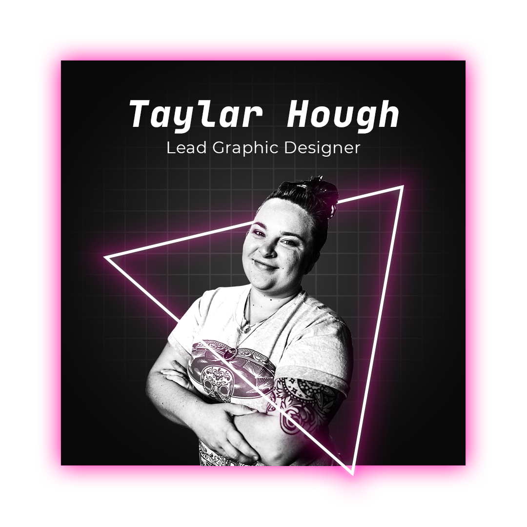 Taylar Hough Lead Graphic Designer