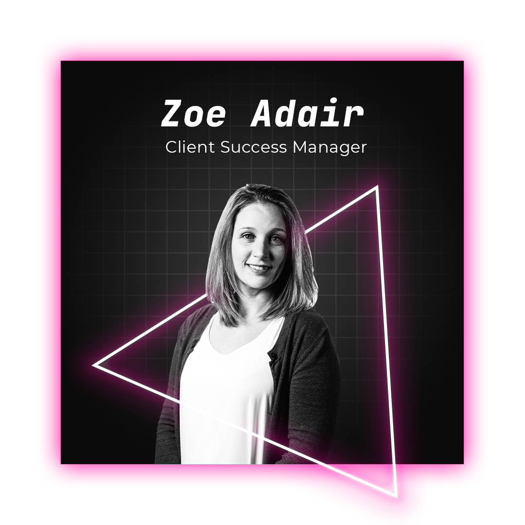 Zoe Adair Client Success Manager