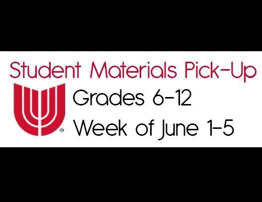 Grades 6-12 Student Materials Pick-Up Set June 1-5