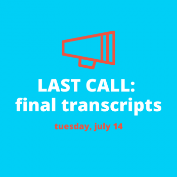 Last Call for Transcripts Requests