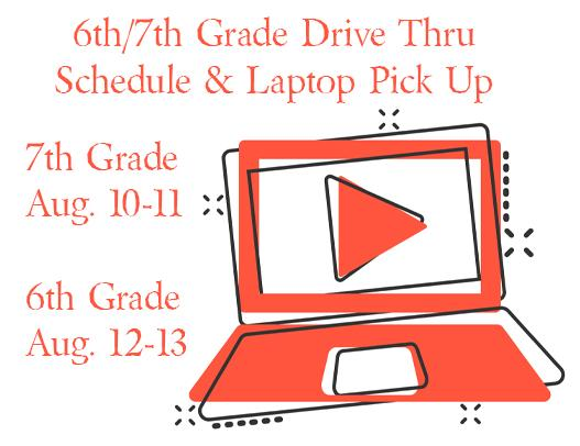 6th/7th Grade Drive Thru Schedule & Laptop Pick Up Set Week of Aug. 10