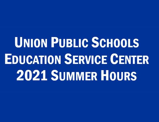 Summer Hours For Union Education Service Center