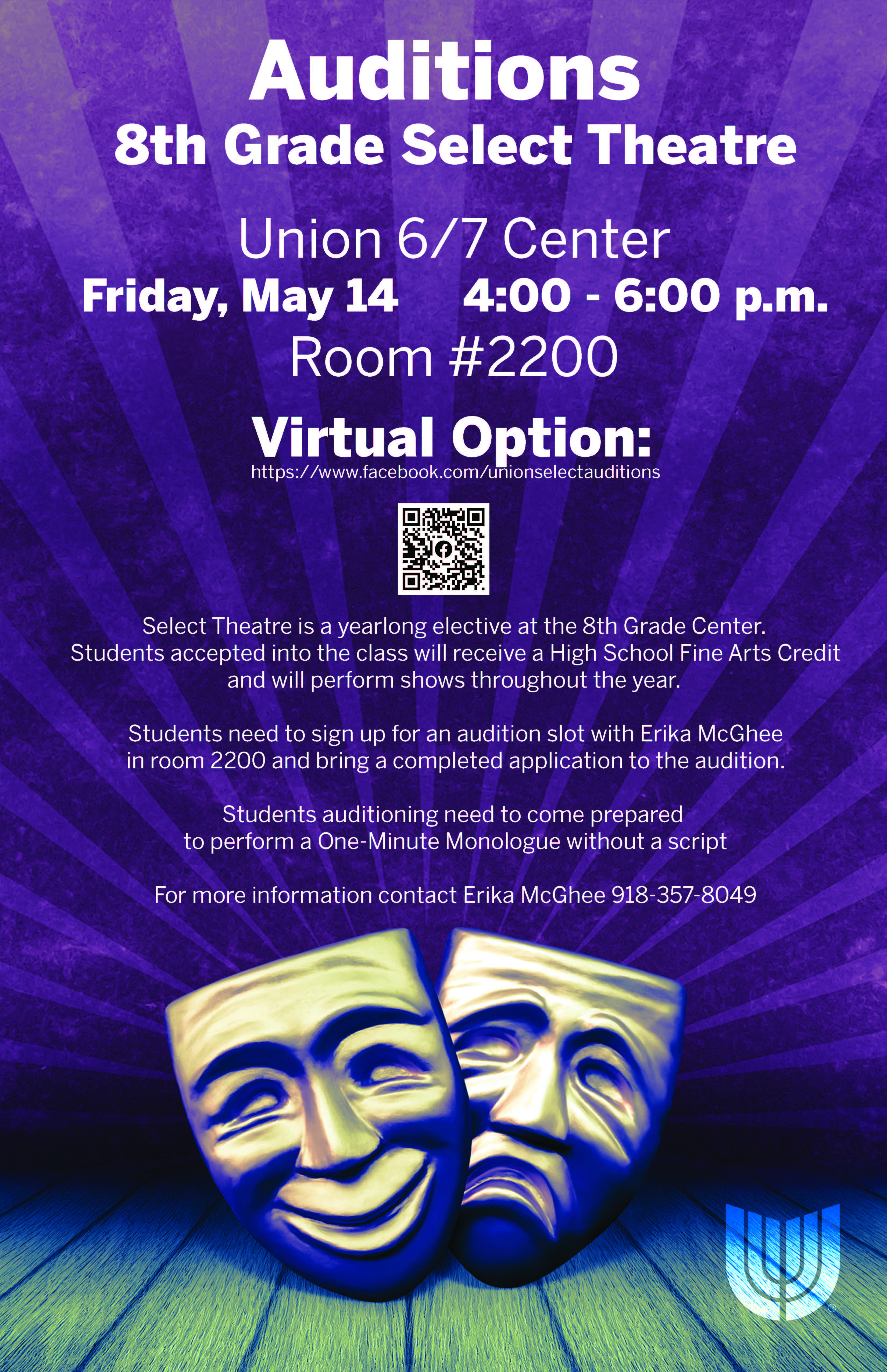 Auditions for 8th Grade Select Theatre are scheduled from 4 to 6 p.m. Friday, May 14, in Room 2200 at the Union 6th/7th Grade Center.  Students can audition virtually at https://www.facebook.com/unionselectauditions  Select Theatre is a year-long elective at the 8th Grade Center. Students accepted into the class will receive a High School Fine Arts Credit and will perform shows throughout the year.  For more information, contact Erika McGhee at 918-357-8049.