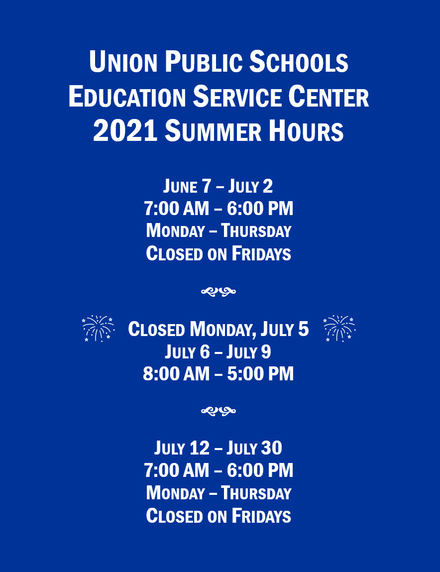 The Union Education Service Center will observe summer hours in June and July.  The Service Center will be open 7 a.m. to 6 p.m. Monday-Thursday from June 7 to July 2, and closed Fridays.  The Service Center will be be closed Monday, July 5, and offices will be open 8 a.m. until 5 p.m. July 6-9.  The Service Center will be open 7 a.m. to 6 p.m. Monday-Thursday frm July 12-30, and closed Fridays