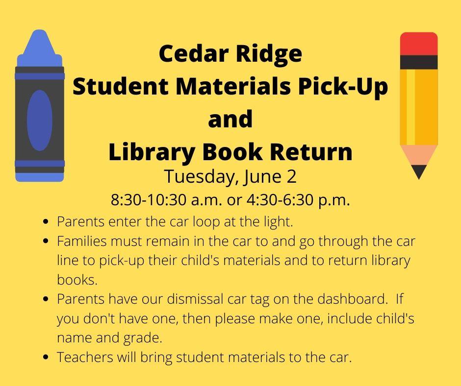Cedar Ridge Student Materials Pick=up & Library Return set Tuesday, June 2.