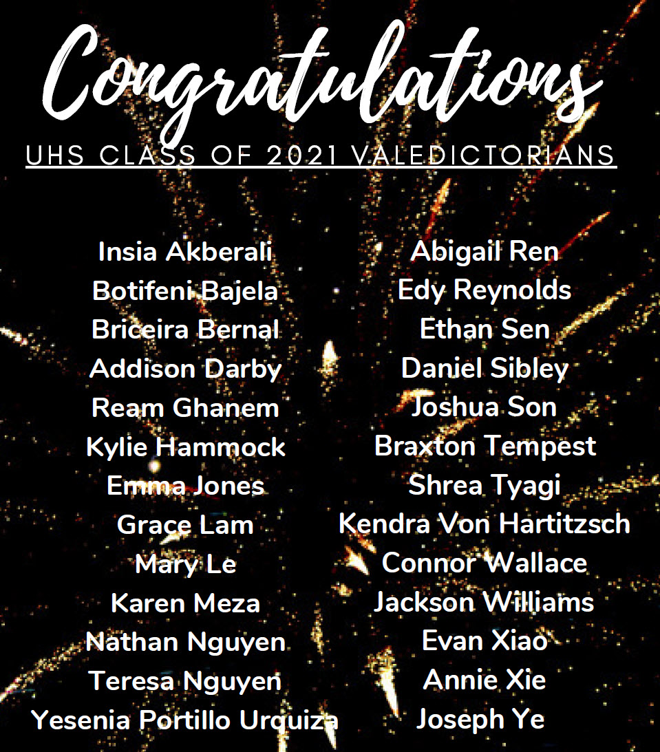 Congratulations to our Valedictorians, representing the top 1 percent of the graduating class in accordance with Union Board Policy 5032.