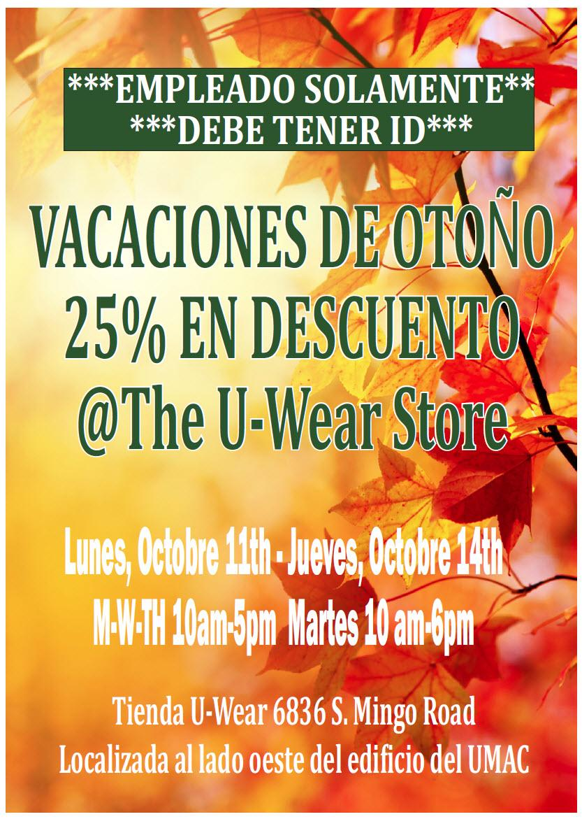 Employee-only Fall Break Sale is this week. Bring ID.25 percent off sale!
