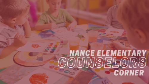 Nance Elementary Counselors Corner