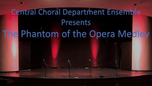 Central Chorale Presents the Phantom of the Opera Medley