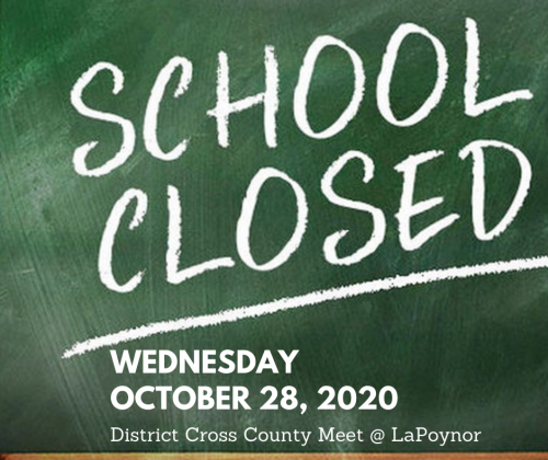 School Closed - District Cross Country Meet at LaPoynor
