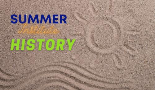Summer Institute Histoty