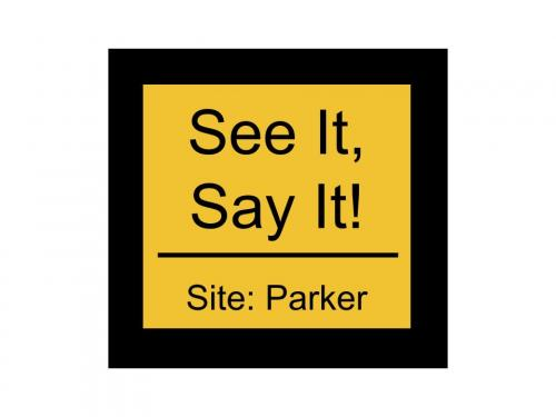 See It, Say it! Button for Parker