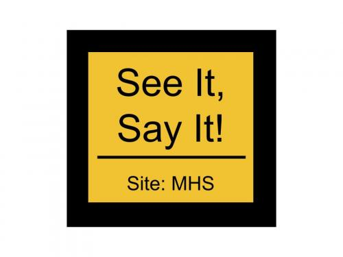 See It, Say it! Button for MHS