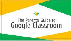 Google Classroom Parent's Guide