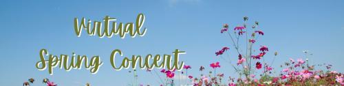 Virtual Spring Concert