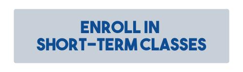 Enroll in Short Term Classes