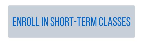 Enroll in Short-Term Classes