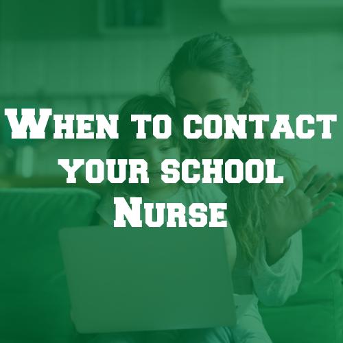 When to contact your school nurse