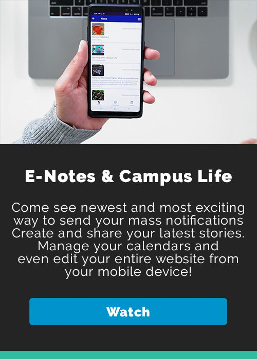 E-notes and Campus Life Video Click to Watch