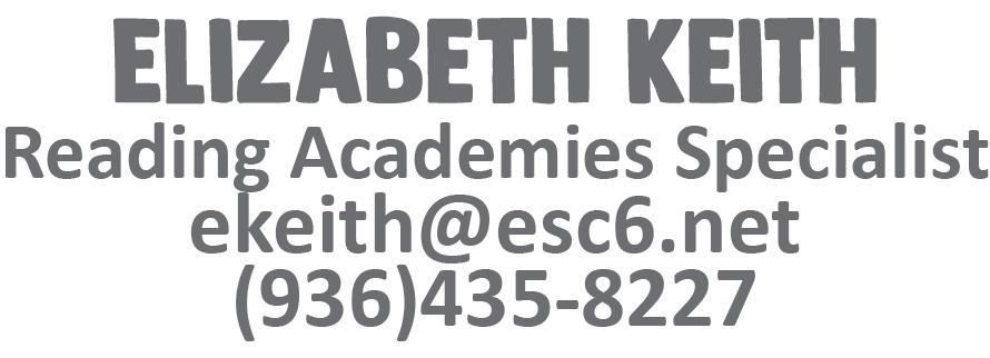 Elizabeth Keith ekeith@esc6.net 9364358227