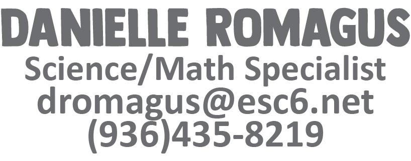 Daniell Romagus dromagus@esc6.net 9364358219