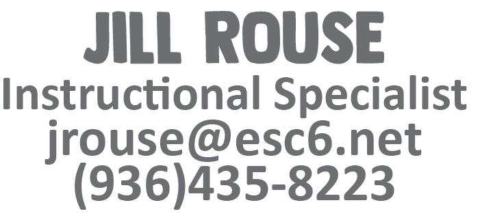 Jill Rouse jrouse@esc6.net 9364358223