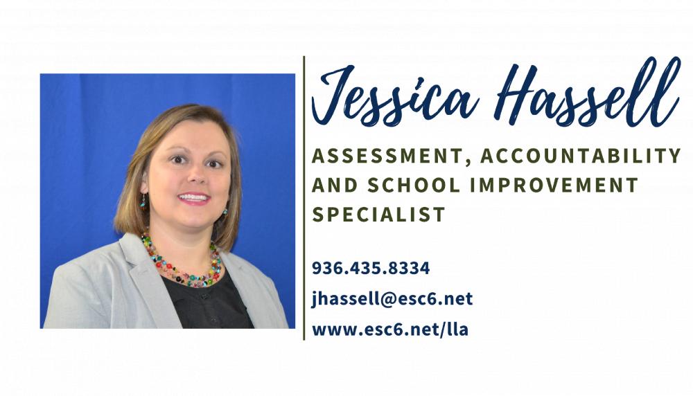 Jessica Hassell jhassell@esc6.net (936)435-8334