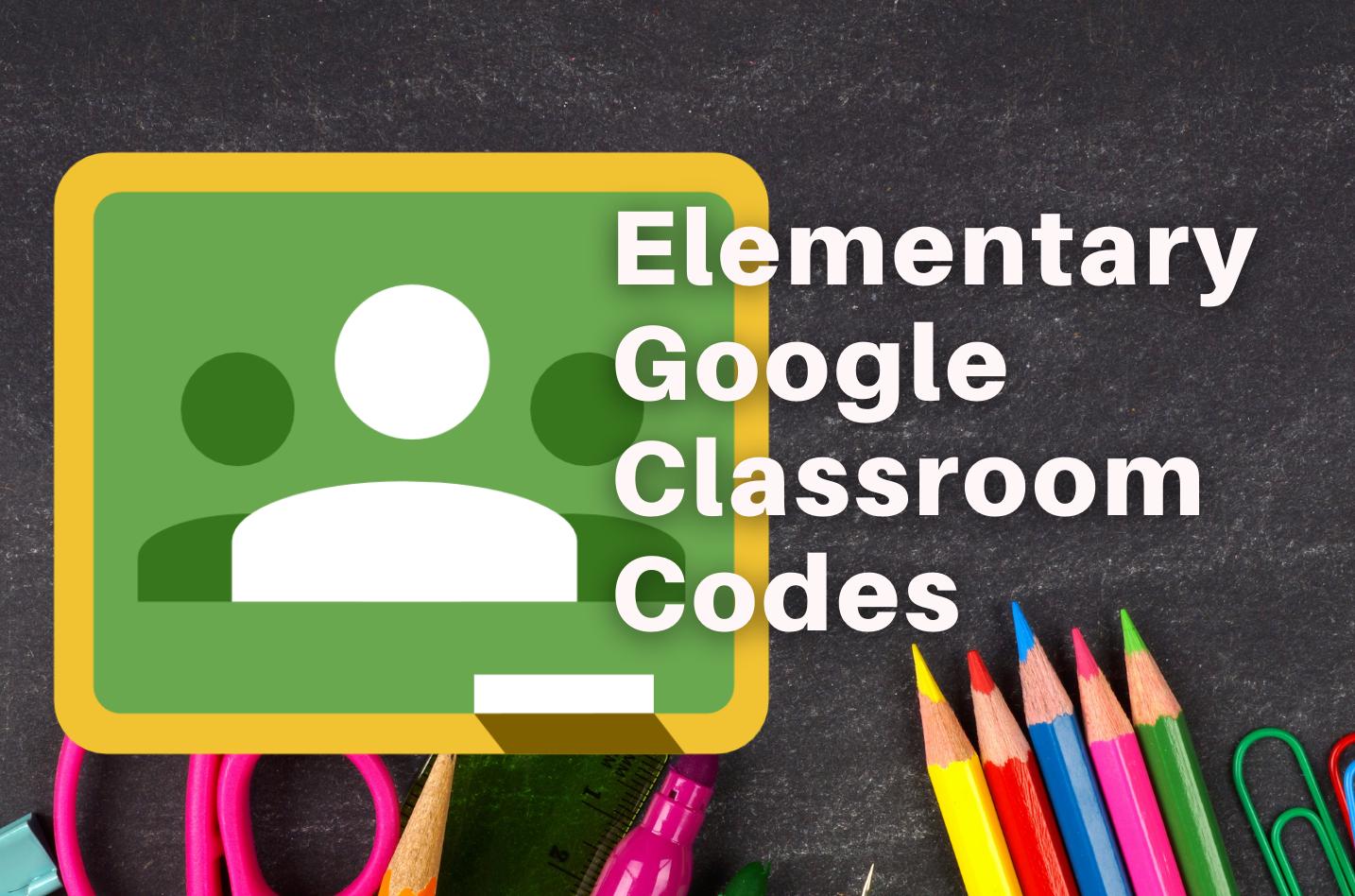 Elementary Google Classroom Class Codes