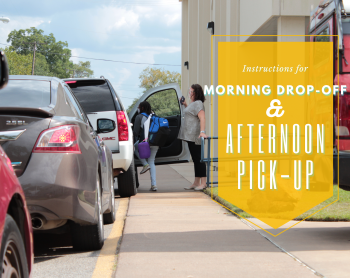 Morning Drop-Off and Afternoon Pick-Up Procedures
