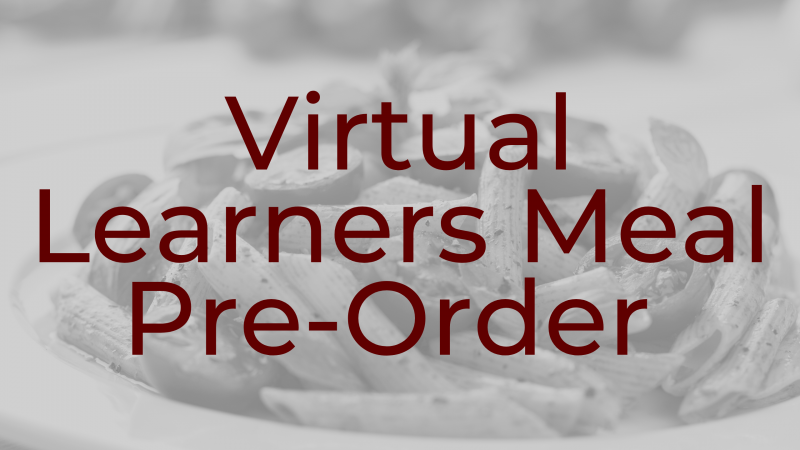 Virtual Learners Meal Pre-Orders