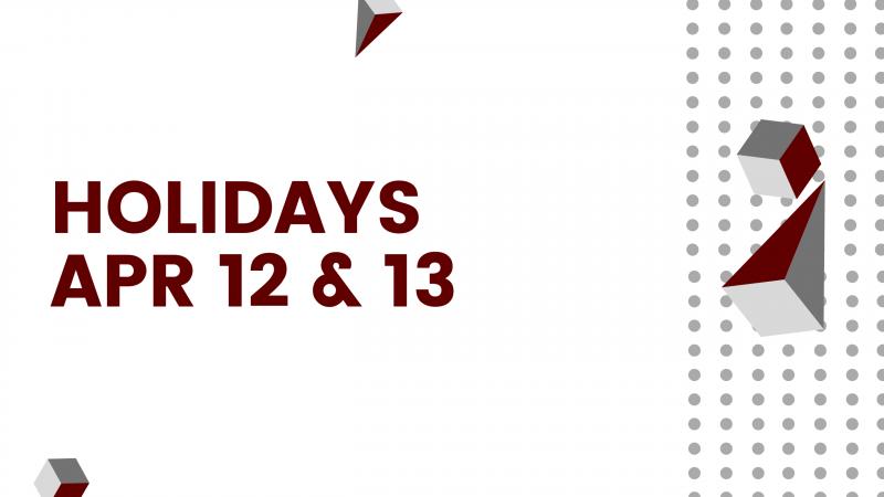 Holidays - 4/12 & 4/13