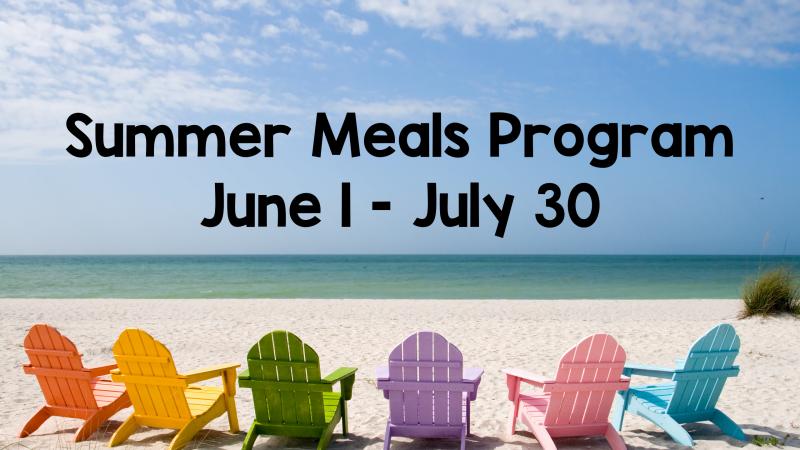 Summer Meals Program - June 1 - July 30