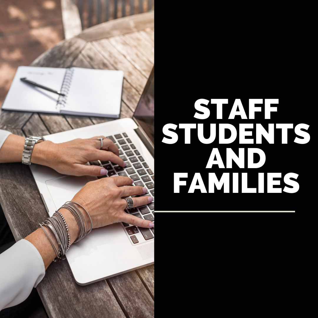 Staff, Students and Families