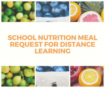 School Nutrition Meal Request for Distance Learning