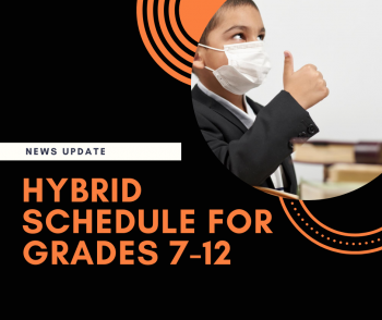 Grades 7-12 move to Hybrid Schedule