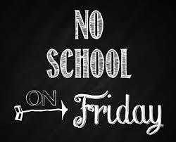 No School Friday 1/8
