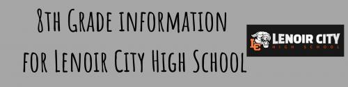 8th Grade Information for LCHS