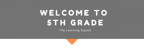 Welcome to 5th Grade: The learning Squad