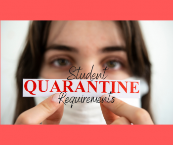 Student Quarantine Requirements & Check In Form