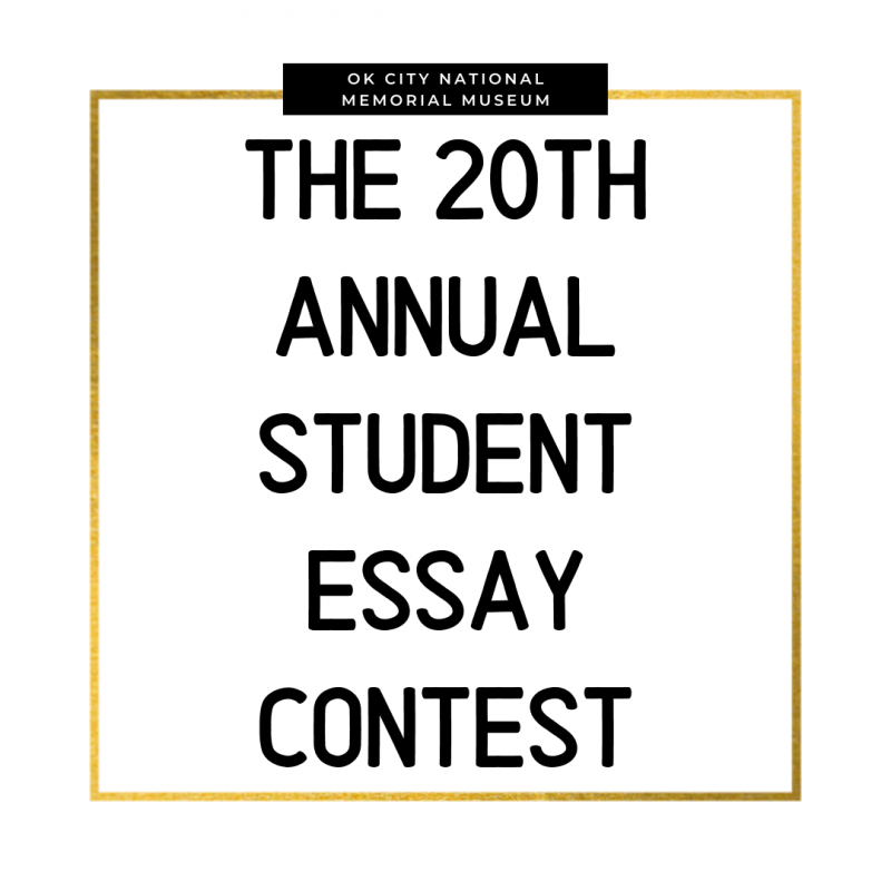 The 20th Annual Student Essay Contest-OK City National Memorial Museum