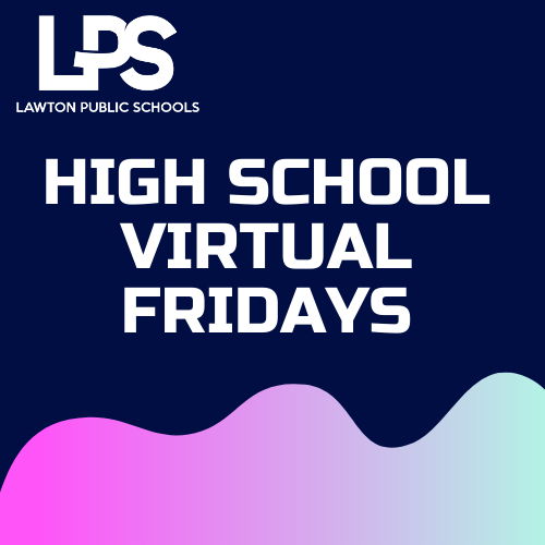 LPS High School Virtual Fridays