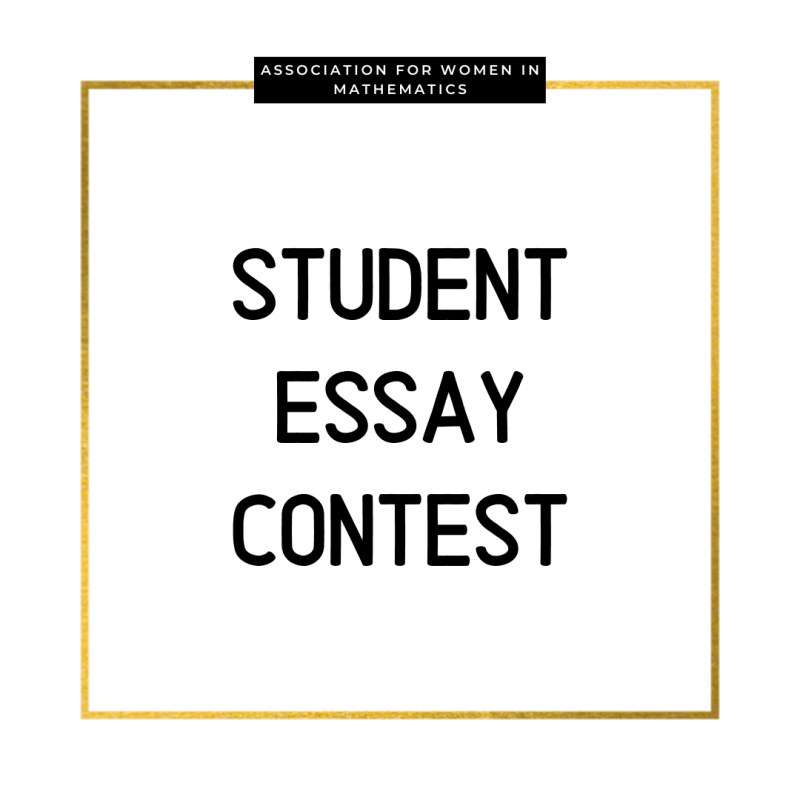 Student Essay Contest from the Association for Women in Mathematics