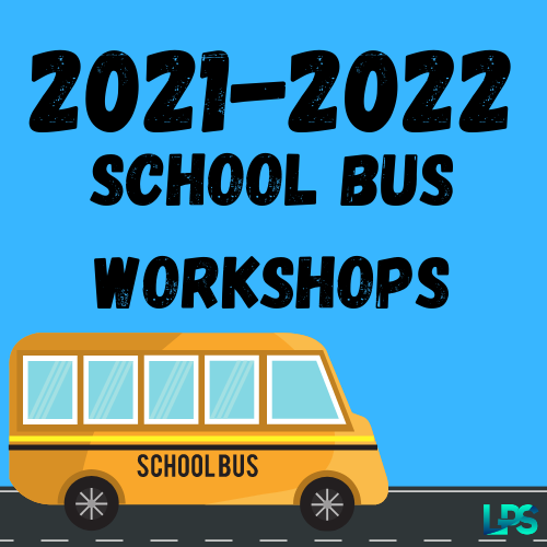 LPS 2021-2022 School Bus Workshops!