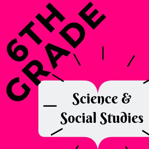 6th Grade Science & SS
