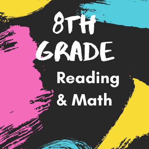 8th Grade Reading & Math