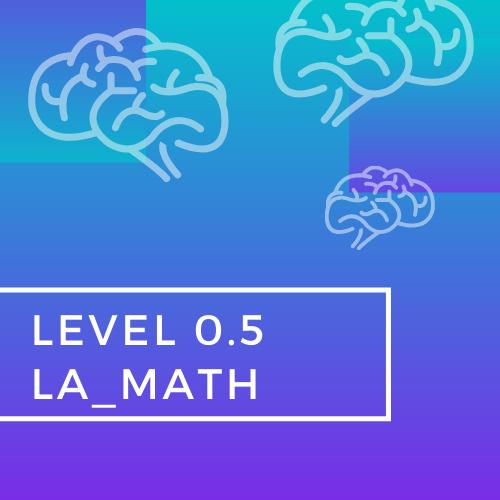 Level 0.5 LA_Math