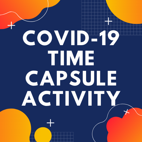 Covid-19 Time Capsule Activity